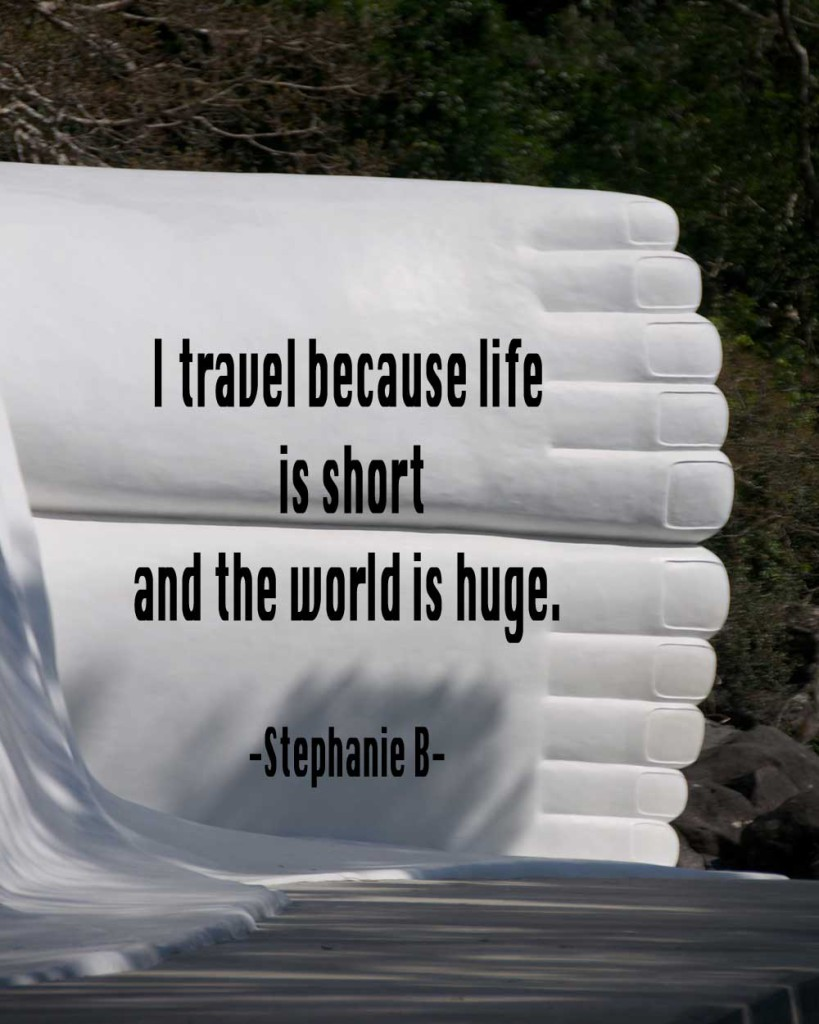 I-travel-because-live-is-short-and-the-world-is-huge